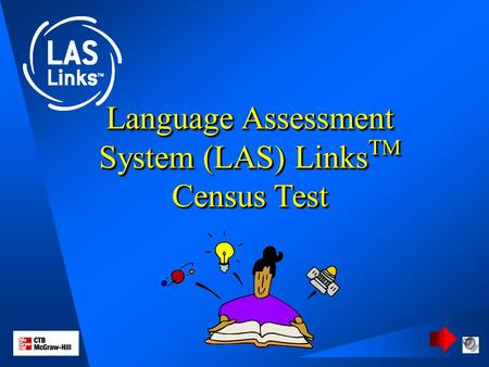 Language Assessment System (LAS) Links TM Census Test.