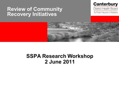 Review of Community Recovery Initiatives SSPA Research Workshop 2 June 2011.