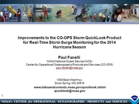 NOAA's CENTER for OPERATIONAL OCEANOGRAPHIC PRODUCTS and SERVICES Improvements to the CO-OPS Storm QuickLook Product for Real-Time Storm Surge Monitoring.