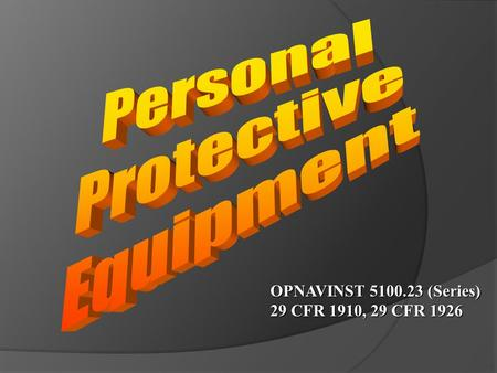 Personal Protective Equipment OPNAVINST (Series)