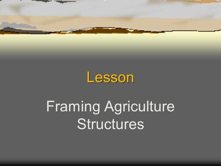 Framing Agriculture Structures