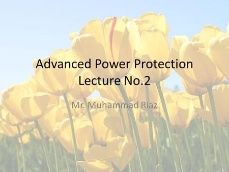 Advanced Power Protection Lecture No.2