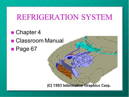 REFRIGERATION SYSTEM n Chapter 4 n Classroom Manual n Page 67.