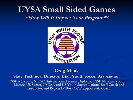 "UYSA Small Sided Games ""How Will It Impact Your Program?"""