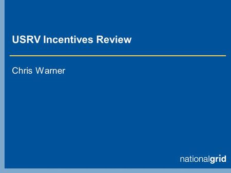 "USRV Incentives Review Chris Warner. USRV Resolution Responsibility and Occurrence  E8.1.1  ""…the User shall investigate Reconciliation Values that."