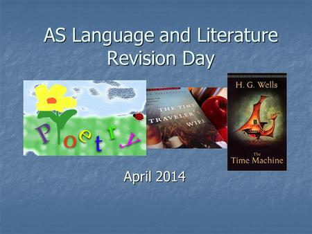 AS Language and Literature Revision Day April 2014.