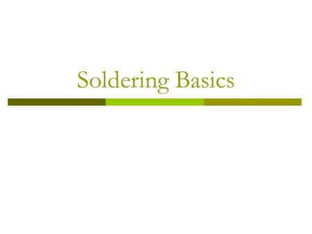 Soldering Basics. 2 Overview  Introduction Definition Equipment  Procedure Preparation Execution Finishing  Specific Techniques Desoldering Tinning.