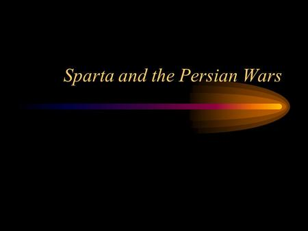 Sparta and the Persian Wars. The Rise of Sparta Ever since Messenian Wars Sparta followed an aggressive policy of expansion, partly through war and partly.
