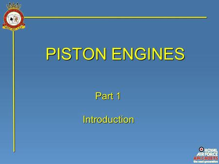 PISTON ENGINES Part 1 Introduction.
