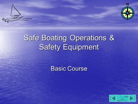 EXIT Safe Boating Operations & Safety Equipment Basic Course.