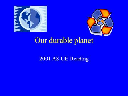 Our durable planet 2001 AS UE Reading.
