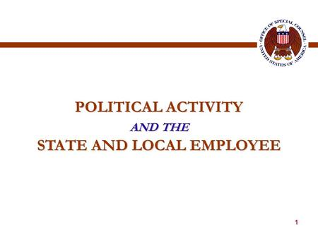 1 POLITICAL ACTIVITY AND THE STATE AND LOCAL EMPLOYEE.