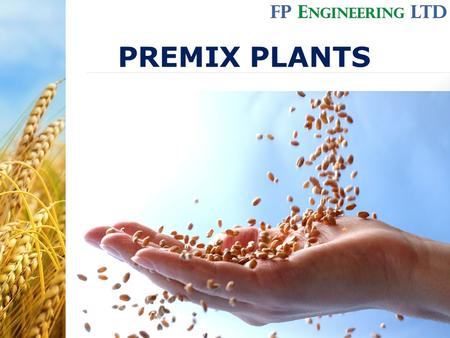 PREMIX PLANTS. We offer full supply of grinding, dosing and conveying lines, starting with the intake of raw materials, through main storage tanks, grain.
