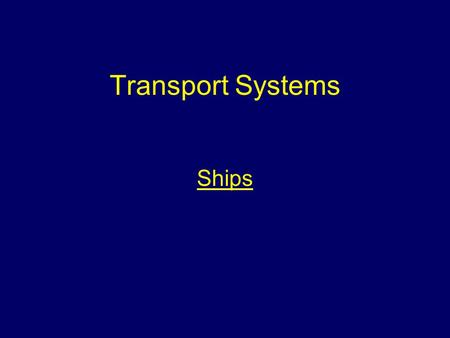 Transport Systems Ships.