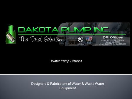 Designers & Fabricators of Water & Waste Water Equipment Water Pump Stations.