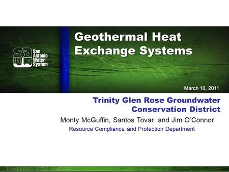 Trinity Glen Rose Groundwater Conservation District Monty McGuffin, Santos Tovar and Jim O'Connor Resource Compliance and Protection Department March 10,