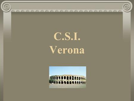 C.S.I. Verona You are a police officer… You are called to a graveyard following reports of a fight. When you arrive, the place is in silence. You see.