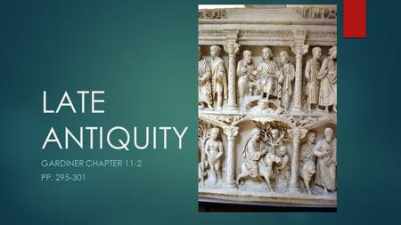 LATE ANTIQUITY GARDINER CHAPTER 11-2 PP. 295-301.
