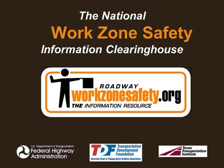 The National Work Zone Safety Information Clearinghouse.