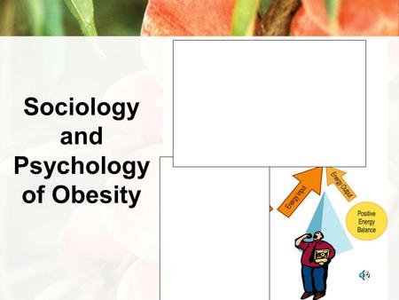 Sociology and Psychology of <strong>Obesity</strong>. Sociology & Psychololgy of <strong>Obesity</strong> Clinical characteristics of <strong>obesity</strong> Neurological Physical Emotional.