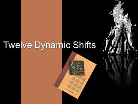 Twelve Dynamic Shifts. Church size is not a factor.