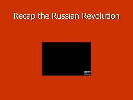 Recap the Russian Revolution. Lenin Restores Order Lenin sets out to rebuild the new USSR & its economy Lenin sets out to rebuild the new USSR & its economy.
