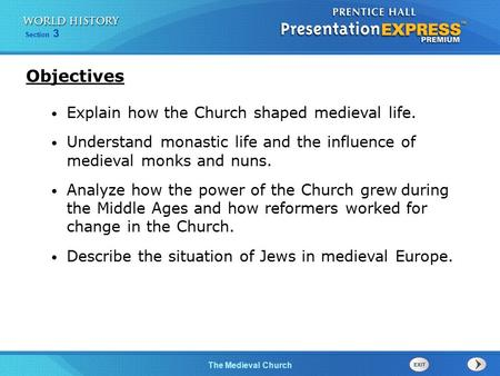 Objectives Explain how the Church shaped medieval life.
