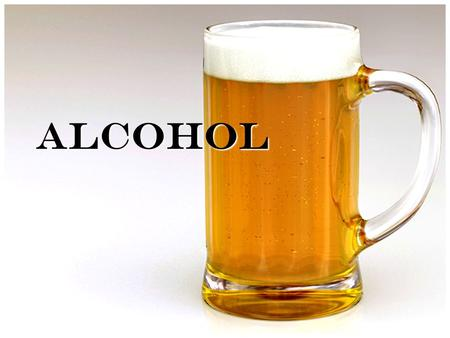 ALCOHOL. INTRODUCTION Alcohol is a drug that slows the brain down. It is created when grains, fruits or vegetables are fermented (turning the sugars into.
