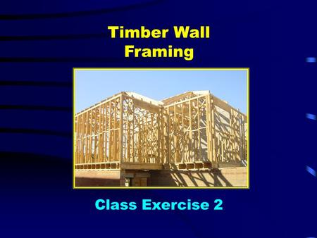 Timber Wall Framing Class Exercise 2.