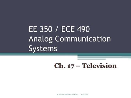EE 350 / ECE 490 Analog Communication Systems 4/20/2010R. Munden - Fairfield University 1.