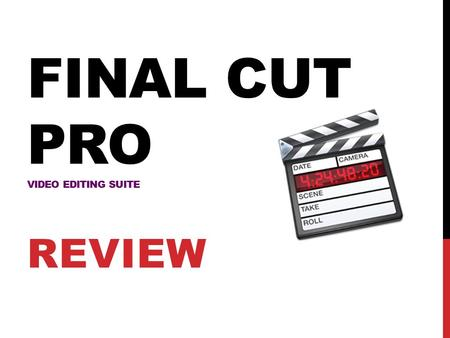 FINAL CUT PRO VIDEO EDITING SUITE REVIEW. FINAL CUT PRO REVIEW GETTING STARTED: Start by clicking the Final Cut Pro (FCP) icon in your dock. Wait for.