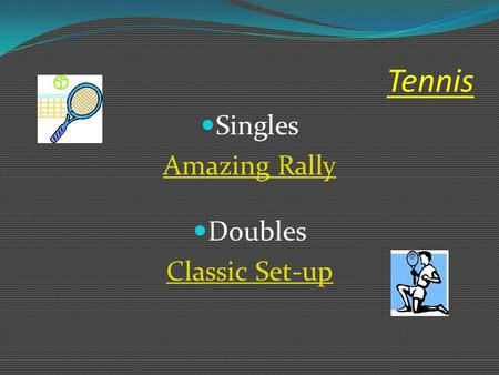 Tennis Singles Amazing Rally Doubles Classic Set-up.