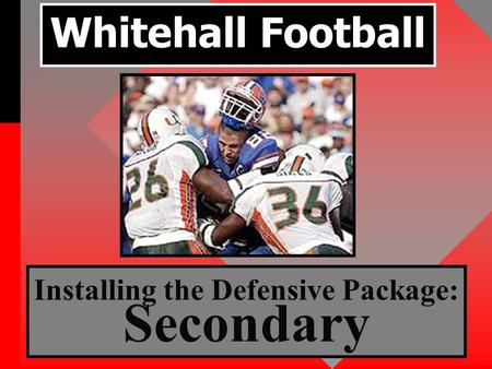 Whitehall Football Installing the Defensive Package: Secondary.