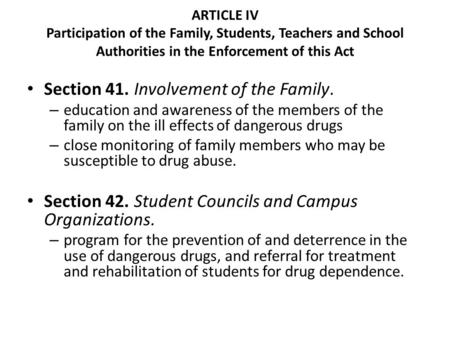 ARTICLE IV Participation of the Family, Students, Teachers and School Authorities in the Enforcement of this Act Section 41. Involvement of the Family.