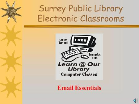 Surrey Public Library Electronic Classrooms Email Essentials.