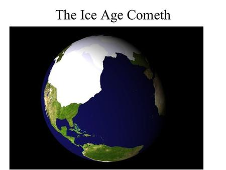 The Ice Age Cometh. Where did they come from? - ERRATICS.