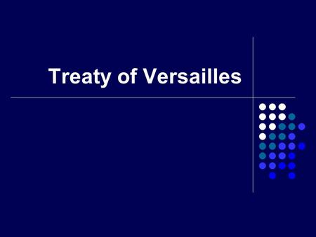 Treaty of Versailles.