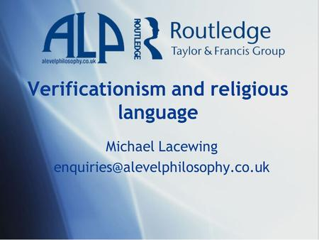 Verificationism and religious language Michael Lacewing