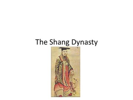 The Shang Dynasty. A Shang Capital City Anyang was the Shang Capital City The city included a palace, a temple, and houses King's palace sat on a platform,