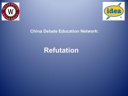 Refutation China Debate Education Network:. Definition of Refutation Refutation involves one debater directly responding to an argument of an opposing.