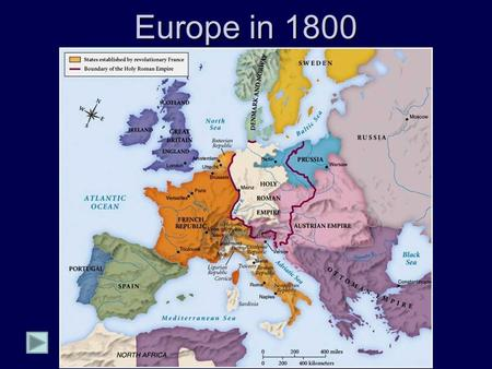 Europe in 1800. Napoleonic Europe Napoleon's Major Military Campaigns Trafalgar (Lord Nelson: Fr. Navy lost!)  BritainFrance  1805: Sea Power.
