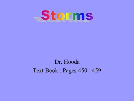 Dr. Hooda Text Book : Pages 450 - 459 A violent disturbance in the atmosphere.