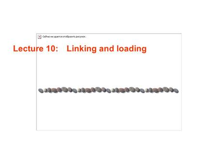 Lecture 10: Linking and loading. Lecture 10 / Page 2AE4B33OSS 2011 Contents Linker vs. loader Linking the executable Libraries Loading executable ELF.