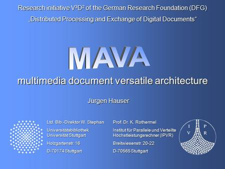 "Research initiative V 3 D 2 of the German Research Foundation (DFG) ""Distributed Processing and Exchange of Digital Documents"" Ltd. Bib.-Direktor W. Stephan."