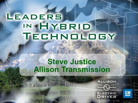 Steve Justice Allison Transmission. Hybrid Benefits Regenerative Braking 1.When stopping the vehicle, Allison Electric Drive automatically becomes an.