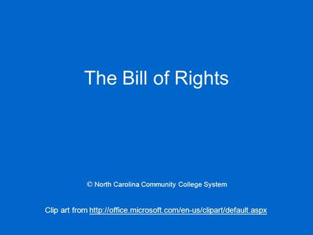 The Bill of Rights © North Carolina Community College System