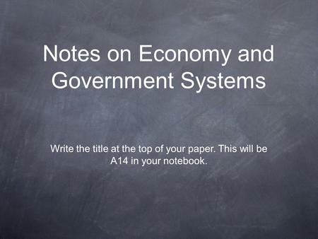 Notes on Economy and Government Systems