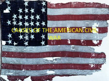CAUSES OF THE AMERICAN CIVIL WAR. Causes of the ACW Main Idea – Growing tensions about the spread of slavery in the mid 1800's leads to strong sectionalism.