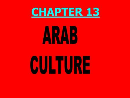 CHAPTER 13. Arab Culture PRISMs? 1.<strong>In</strong> today's world, should all cultures be secularized? 2.Can religion be the basis for social law? 3.Have organized.