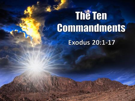 Circumstances Regarding the Giving of the Ten Commandments - Ex. 19 The Ten Commandments were the means by which Israel entered into a covenant relationship.